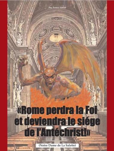 LE PAPE, LE VATICAN & LE NOUVEL ORDRE MONDIAL - Page 11 RomeAnteacutechrist_Notre-DamedeLaSalette_zps3815065d