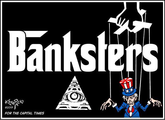 EFFONDREMENT ECONOMIQUE MONDIAL - Page 12 Banksters-NWO_zpsbaea5e26