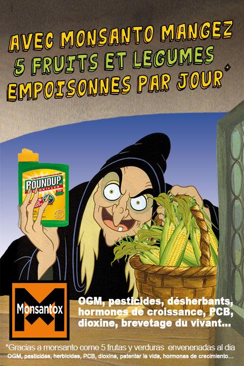 DEPOPULATION VIA LES OGM, LES PESTICIDES, LA DEFORESTATION ET LA POLLUTION DE NOTRE NOURRITURE ET DE NOS EAUX - Page 3 La-sorciere-monsantox