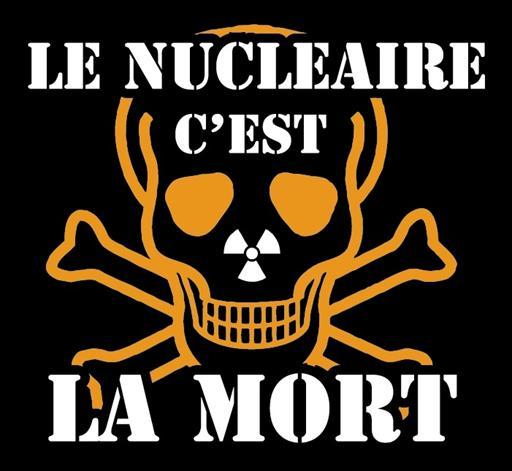 DEPOPULATION VIA LA TECHNOLOGIE NUCLEAIRE - Page 2 Le-nucleaire-cest-la-mort_zps0827faff
