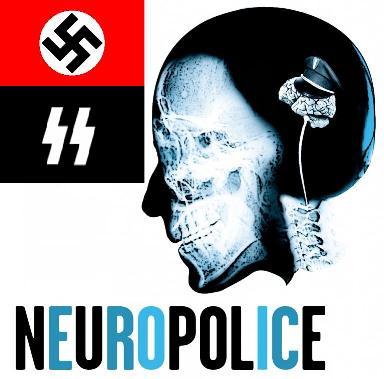 2013-2016 : 666, PUCES IMPLANTABLES, RFID, NANOTECHNOLOGIES, NEUROSCIENCES, N.B.I.C., TRANSHUMANISME ET CYBERNETIQUE ! - Page 2 Neuropolice_nazie2_zps09254bba