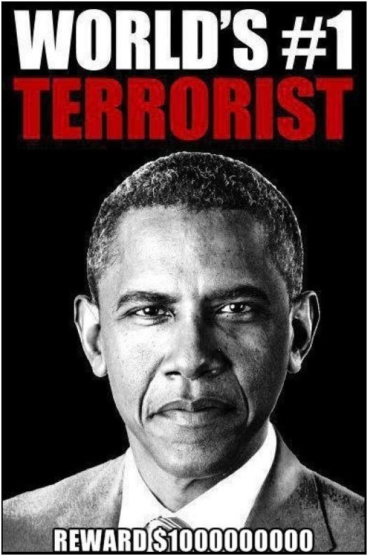 FASCISME, DICTATURE, ETAT-POLICIER, TERRORISME D'ETAT - Page 6 Obama_terrorist_zps5cae4ece