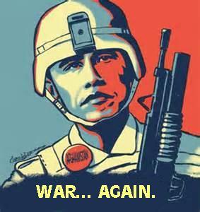NOUVEL ORDRE MONDIAL : DE QUOI SE COMPOSE-T-IL, ET QUELS SONT SES BUTS ? - Page 25 Obamawar_zpsb976500b