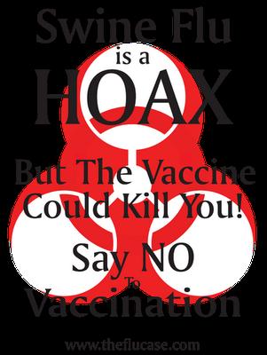 DEPOPULATION VIA LES PANDEMIES FABRIQUEES DE TOUTE PIECE, LES VACCINS TOXIQUES ET LA MEDECINE ALLOPATHIQUE - Page 8 Swine_flu_hoax
