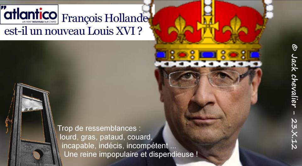 NOUVEL ORDRE MONDIAL : DE QUOI SE COMPOSE-T-IL, ET QUELS SONT SES BUTS ? - Page 25 Hollande-louis-xvi_zpse1c51fd3