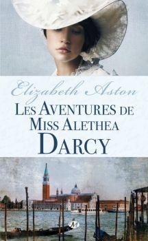 Saga des Darcy - d'Elizabeth Aston (7 Tomes) LesaventuresdeMissAletheat2