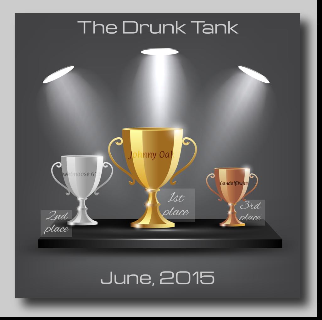 The Drunk Tank Trophy Winners - June, 2015 The%20Drunk%20Tank%20Trophy%20Winners%20June%202015