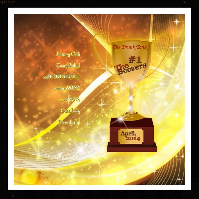 The Drunk Tank ~ April, 2014 1st Place Trophy B19fa74e-a748-4e9c-a558-33923ba15686