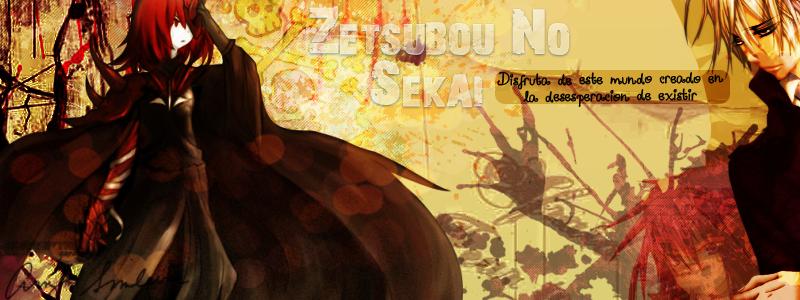 ~ Zetsubou No Sekai ~