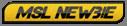 MSL Newbie