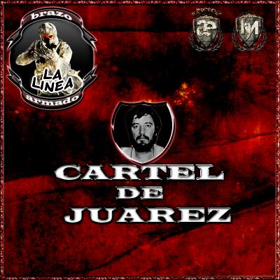 Corridos Para el Cartel De Juarez [2011] CDJcarteldeJuarez