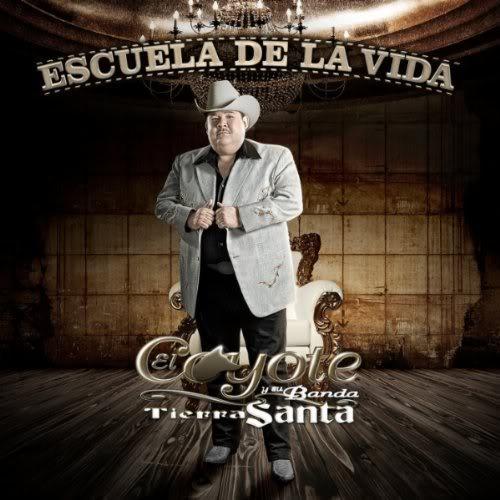 El Coyote y Su Banda Tierra Santa - Escuela de La Vida [2011] ElCoyoteySuBandaTierraSanta-EscueladeLaVida2011