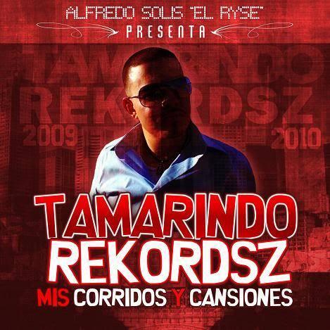 Tamarindo Rekordsz - Mis Corridos y Cansiones [2010] TamarindoRekordszMisCorridosYCansionesFrontCover-2
