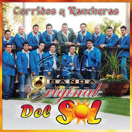 Banda La Original del Sol - Corridos y Rancheras [2010] Bandaoriginaldelsolcorridosyranch