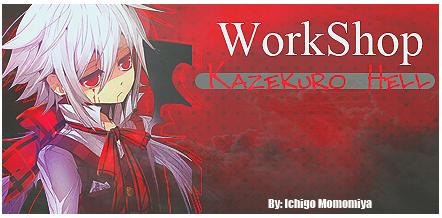 {WorkShop} Kazekuro Hell WKH