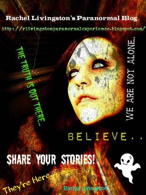 RACHEL LIVINGSTON'S PARANORMAL BLOG: CHECK IT OUT: SHARE YOUR STORIES! 262889_1872720899661_4902532_n-1
