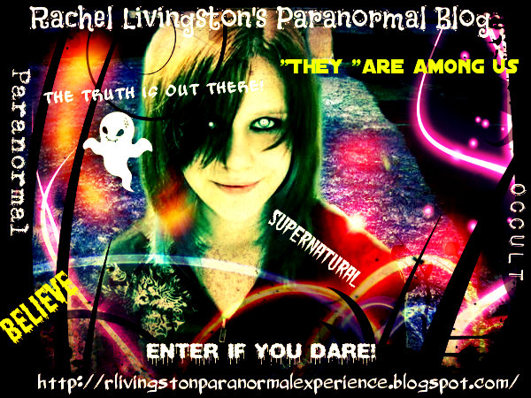 RACHEL LIVINGSTON'S PARANORMAL BLOG: CHECK IT OUT: SHARE YOUR STORIES! 296005_2064483013594_1290322573_31714330_38335543_n