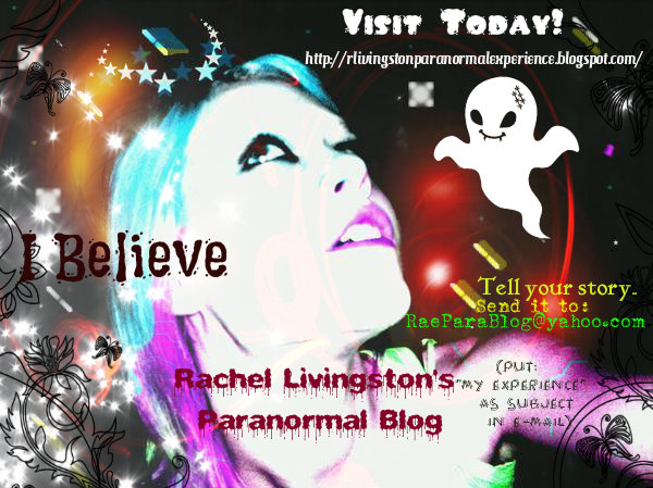 RACHEL LIVINGSTON'S PARANORMAL BLOG: CHECK IT OUT: SHARE YOUR STORIES! Rgfvfdvdv-1