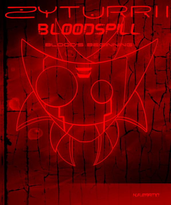 Zyturrii: Bloodspill Blood's Beginning Bloodspxill