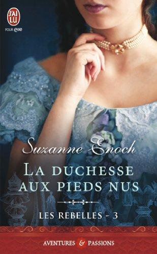 Les rebelles, Tome 3 : La Duchesse aux Pieds Nus 51YAdFpym1L_