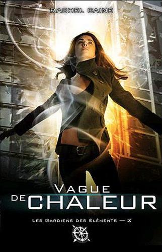 Les gardiens des élèments (série) - Rachel Caine - Page 2 Vaguedechaleur2