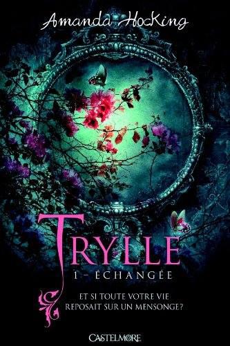 Trylle, Tome 1 : Échangée Trylle