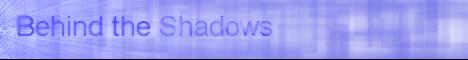 Behind the Shadows - IC BtS_Ex