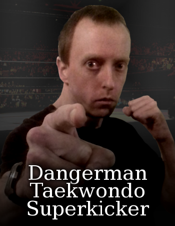 RPW Roster Dangerman%20Taekwondo%20Superkicker
