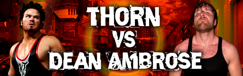 RPW Showtime: Episode 3 Thorn%20vs%20Ambrose