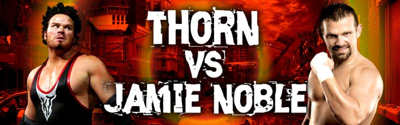 RPW Showtime: Episode 1 Thorn%20vs%20Jamie%20Noble