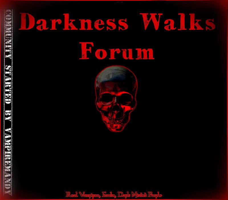Darkness Walks Forum