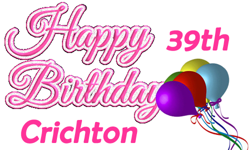HAPPY BIRDAY CRICHTON Happybirthday