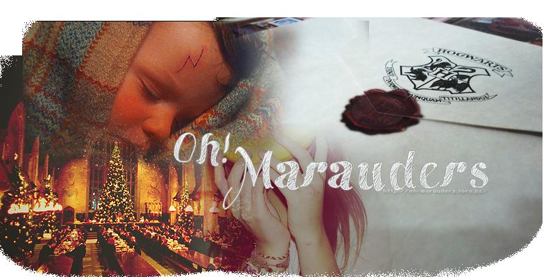 Oh! Marauders