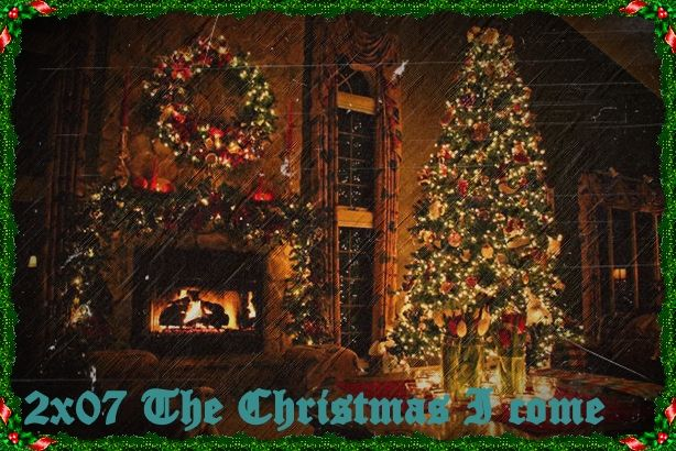2x07 ---> The Christmas I Come 2x07TheChristmasIcome_zps6fe61275