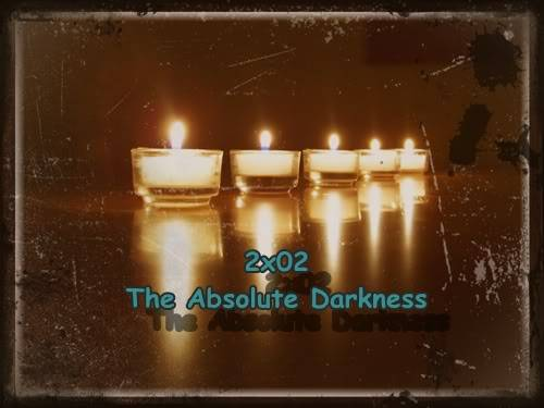 2x02 ---> The Absolute Darkness Decoracinconvelasparaunanocheromntica2