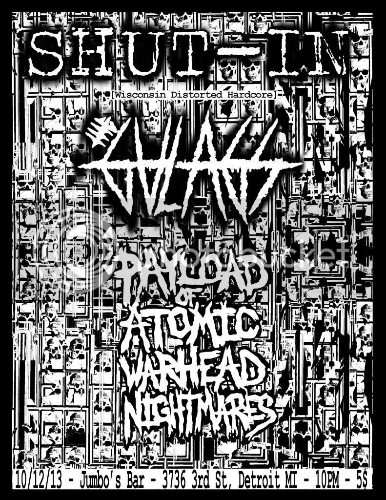 10/12/13 Shut In (Wisconsin)/The Gulags/ Payload of Atomic Warhead Nightmares Shutinfinish_zps8f9a7f82