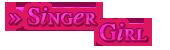 » Singer Girl