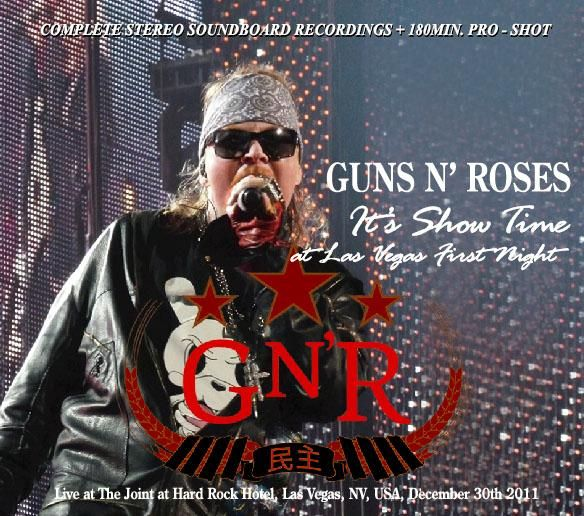 Guns N' Roses @ It's Show Time at Vegas First Night (Joint 2011-12-30) Flac FRONT-148
