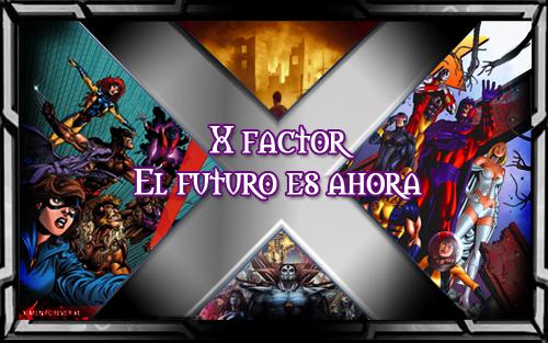 X FACTOR: El Futuro es Ahora