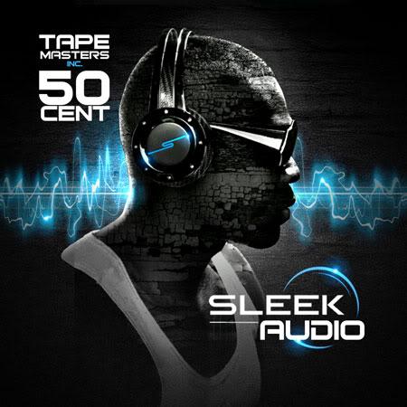 [RS] 50 Cent - Sleek Audio-2011-DjLeak E87c3d25cea19dbe79797a82d7c9506d0068a226