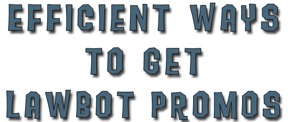 Efficient Ways to Get Lawbot Promotions Ewlp