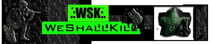 WeShallKill .:WSK:.