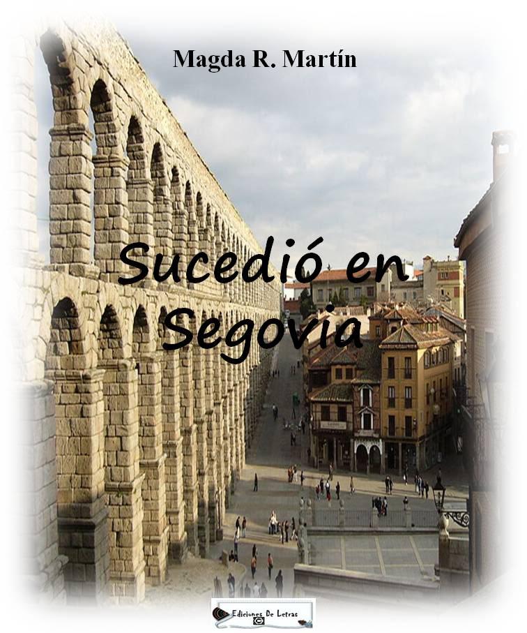 """Libro """"Sucedió en Segovia"""" de Magda R.Martín (Xanino) SucedienSegovia"""