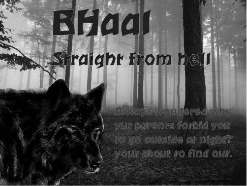 Straight out of hell...Bhaal! Bhaalfinished