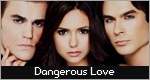 Dangerous Love {The Vampire Diaries RPG} {Foro Nuevo} {HERMANO} DL-banner1