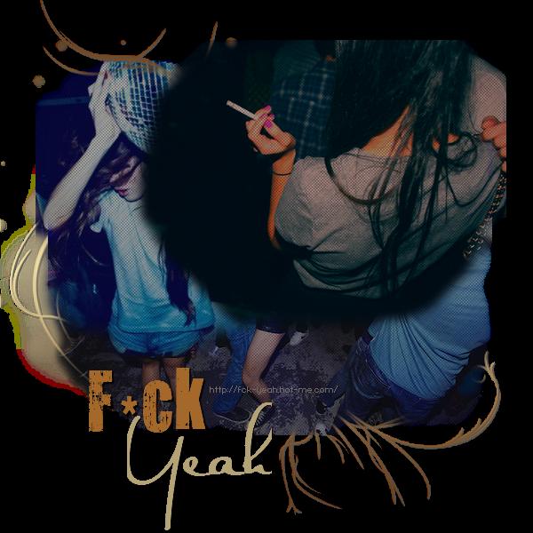F*ck Yeah !