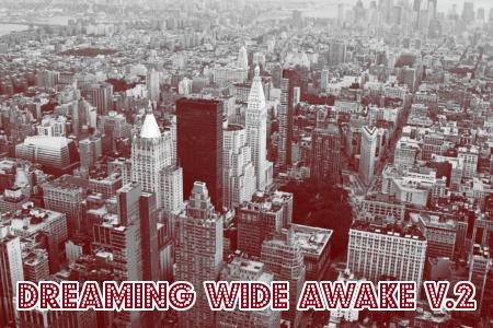 Dreaming Wide Awake ♫  Advertisementv2