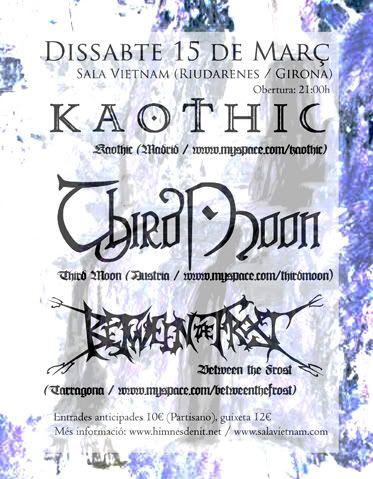 Promo: KAOTHIC+THIRDMOON+BETWEEN THE FROST en GIRONA! 150308Girona