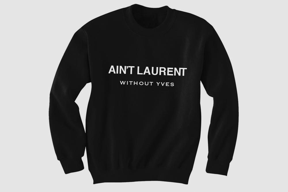 Les t shirts à message Aint-Laurent-Without-Yves-Crewneck-sweatshirt_zps556e2541
