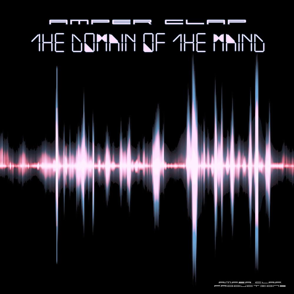Amper Clap - The Domain Of The Mind EP [AMPRC09] [2015] Cover_zpsx0w76u2l